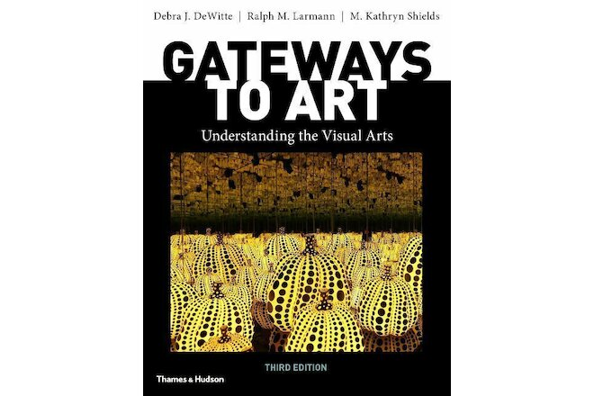 Gateways to Art 3 rd Edition by Debra J. DeWitte Fast Delivery