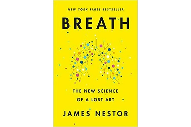Breath : The New Science of a Lost Art by James Nestor (2020, Digital)