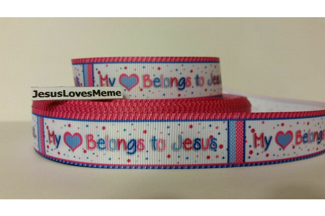 CLEARANCE Grosgrain Ribbon - 3 Yards $1.47 My Heart Belongs to Jesus 7/8""